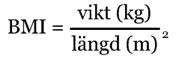 Formeln för beräkning av BMI - Body Mas Index